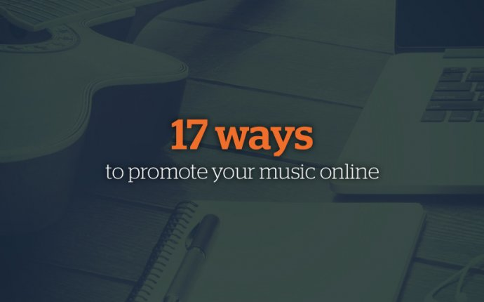 17 ways to promote your music online