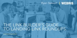 "The Link Builder's Guide to Landing ""Link Roundups"""